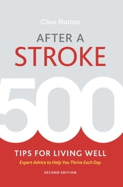 After a Stroke - 500 Tips for Living Well ebook by Cleo Hutton