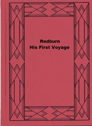 Redburn. His First Voyage ebook by Herman Melville