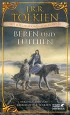 Beren und Lúthien - Mit Illustrationen von Alan Lee ebook by J.R.R. Tolkien, Christopher Tolkien, Helmut W. Pesch,...