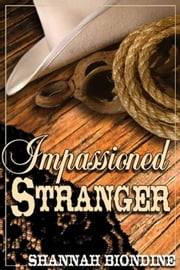 Impassioned Stranger ebook by Shannah Biondine