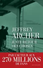 Juste retour des choses ebook by Jeffrey ARCHER, Georges-Michel SAROTTE