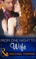 From One Night to Wife (Mills & Boon Modern) (One Night With Consequences, Book 12) ekitaplar by Rachael Thomas