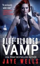 Blue-Blooded Vamp ebook by Jaye Wells