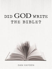 Did God Write the Bible? ebook by Dan Hayden