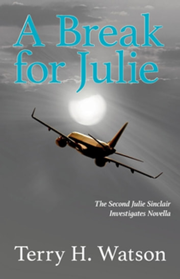 A Break for Julie ebook by Terry H. Watson