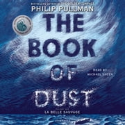 The Book of Dust: La Belle Sauvage (Book of Dust, Volume 1) audiobook by Philip Pullman