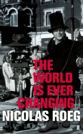 The World is Ever Changing - Enhanced edition ebook by Nicolas Roeg