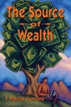 The Source of Wealth ebook by Frank Cunnane