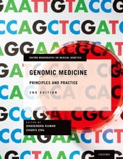 Genomic Medicine - Principles and Practice ebook by Dhavendra Kumar,Charis Eng