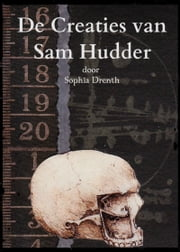 De Creaties van Sam Hudder ebook by Sophia Drenth