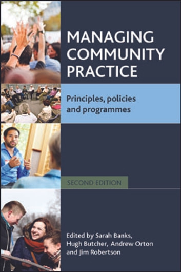 Managing community practice (Second edition) - Principles, policies and programmes ebook by