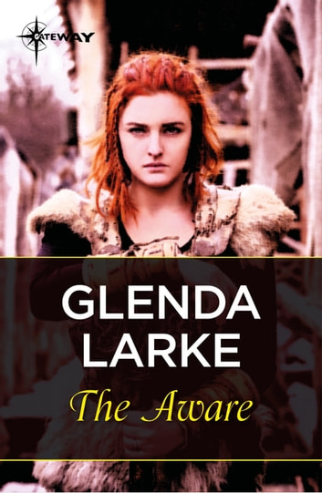 The Aware - Book 1 ebook by Glenda Larke