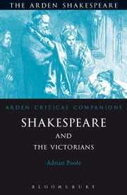 Shakespeare And The Victorians ebook by Adrian Poole