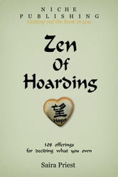 Zen of Hoarding ebook by Saira Priest