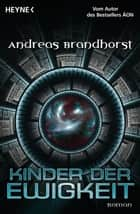 Kinder der Ewigkeit - Roman eBook by Andreas Brandhorst
