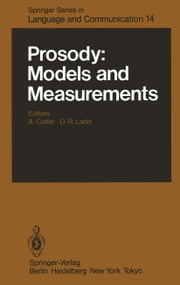 Prosody: Models and Measurements ebook by A. Cutler,D.R. Ladd