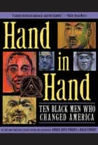 Hand in Hand - Ten Black Men Who Changed America ebook by Andrea Pinkney, Brian Pinkney