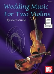 Wedding Music For Two Violins ebook by Scott Staidle