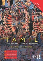 Colloquial Tamil - The Complete Course for Beginners ebook by E. Annamalai,R.E. Asher