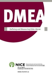 Defining and Measuring Elder Abuse ebook by National Initiative for the Care of the Elderly