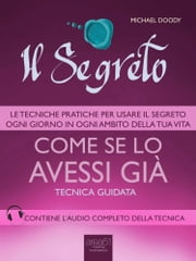 Il Segreto. Come se lo avessi già - Tecnica guidata ebook by Michael Doody