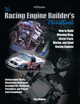 Racing Engine Builder's HandbookHP1492 - How to Build Winning Drag, Circle Track, Marine and Road RacingEngines ebook by Tom Monroe