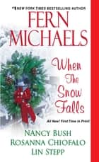 When the Snow Falls ebook by Fern Michaels, Nancy Bush, Rosanna Chiofalo,...
