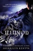 Illusion - Number 5 in series ebook by Sherrilyn Kenyon