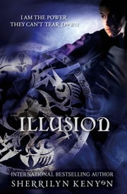 Illusion - Number 5 in series 電子書 by Sherrilyn Kenyon