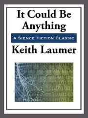 It Could be Anything ebook by Keith Laumer