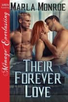 Their Forever Love ebook by Marla Monroe