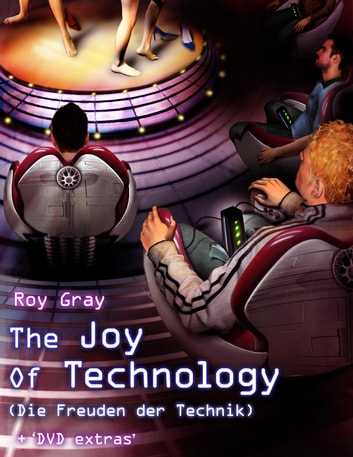 The Joy of Technology ebook by Roy Gray