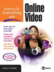 How to Do Everything with Online Video ebook by Shalat, Andrew