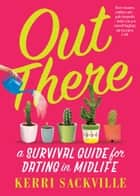 Out There: a survival guide for Dating in Midlife ebook by Kerri Sackville