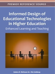 Informed Design of Educational Technologies in Higher Education - Enhanced Learning and Teaching ebook by J. Ola Lindberg,Anders D. Olofsson