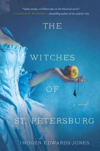 The Witches of St. Petersburg - A Novel ebook by Imogen Edwards-Jones