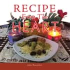 Recipe From The Heart ebook by John Piacentini