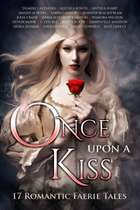 Once Upon A Kiss - 17 Romantic Faerie Tales ekitaplar by Alethea Kontis, Anthea Sharp, Yasmine Galenorn,...