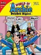World of Archie Double Digest #15 ebook by John A. Wilcox, Stan Goldberg, Fernando Ruiz