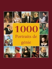 1000 Portraits de génie: The Book ebook by Victoria Charles,Klaus Carl