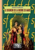 Le Seigneur de la guerre de Mars - (cycle de Mars n° 3) ebook by Edgar Rice Burroughs