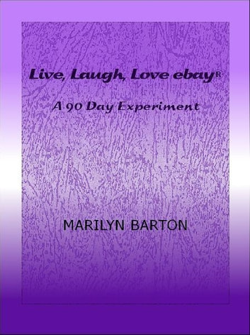 Live, Laugh, Love ebay - A 90 Day Experiment ebook by Marilyn Barton