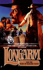 Longarm 251: Longarm and the Diary of Madame Velvet ebook by Tabor Evans