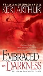 Embraced By Darkness ebook by Keri Arthur