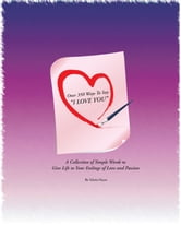 Over 350 Ways To Say I Love You ebook by Gloria Hayes