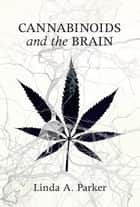 Cannabinoids and the Brain ebook by Linda A. Parker