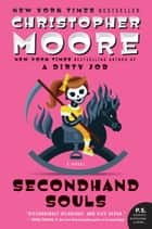 Secondhand Souls - A Novel ebook by Christopher Moore