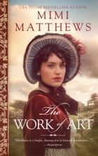 The Work of Art ebook by Mimi Matthews