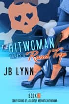 The Hitwoman Takes a Road Trip ebook by JB Lynn