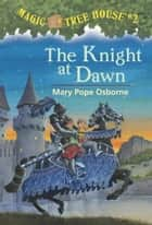 The Knight at Dawn ebook by Mary Pope Osborne,Sal Murdocca